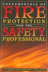 Fundamentals of Fire Protection for the Safety Professional | Lon H. Ferguson |