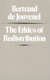 The Ethics of Redistribution | Bertrand De Jouvenel |