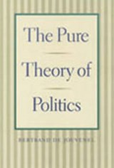 The Pure Theory of Politics | Bertrand De Jouvenel |