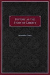 History As the Story of Liberty | Benedetto Croce |