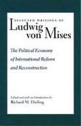 Selected Writings of Ludwig Von Mises | Ludwig Von Mises |
