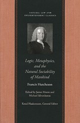 Logic, Metaphysics and the Natural Sociability of Mankind | Francis Hutcheson |