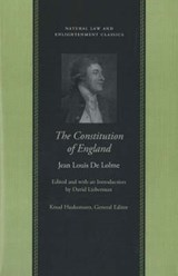 The Constitution of England; Or An Account of the English Government | Jean Louis De Lolme |