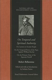 On Temporal and Spiritual Authority | Robert Bellarmine |