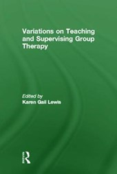Variations on Teaching and Supervising Group Therapy