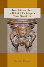 Love, Life, and Lust in Heinrich Kaufringer's Verse Narratives