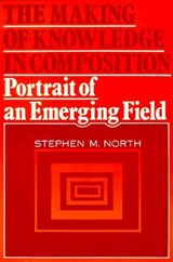 The Making of Knowledge in Composition | Stephen M. North |