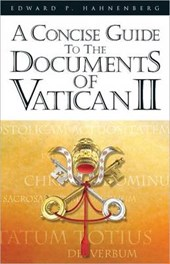 A Concise Guide to the Documents of Vatican II | Edward P. Hahnenberg |