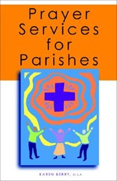 Prayer Services for Parishes | Karen Berry |