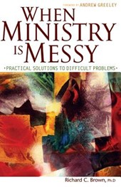 When Ministry Is Messy