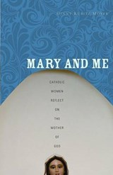 Mary and Me | Ginny Kubitz Moyer |