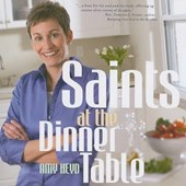 Saints at the Dinner Table | Amy Heyd |