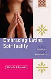 Embracing Latina Spirituality