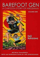 Barefoot Gen #1: A Cartoon Story Of Hiroshima