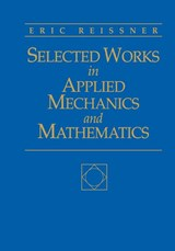 Selected Works in Applied Mechanics and Mathematics | Eric Reissner |