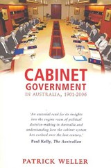 Cabinet Government in Australia, 1901-2006 | Patrick Weller |