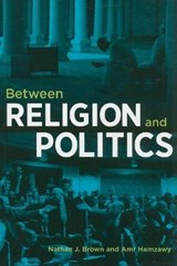 Between Religion and Politics | Nathan J. Brown |