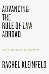 Advancing the Rule of Law Abroad | Rachel Kleinfeld |