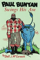 Paul Bunyan Swings His Axe | Dell J. McCormick |