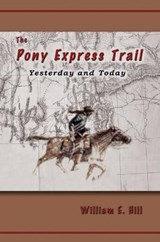 The Pony Express Trail | William E. Hill |