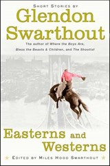 Easterns and Westerns | Glendon Swarthout |