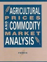 Agricultural Prices and Commodity Market Analysis | John Ferris |