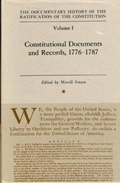 The Documentary History of the Ratification of the Constitution, Volume I