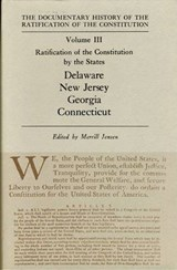 Ratification of the Constitution by the States Delaware New Jersey Georgia Connecticut | Merrill Jensen |