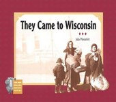 They Came to Wisconsin | Pferdehirt, Julia ; Malone, Bobbie |