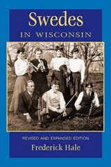 Swedes in Wisconsin, REV Ed | Frederick Hale |