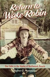 Return to Wake Robin | Marnie O. Mamminga |