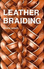 Leather Braiding | Bruce Grant |