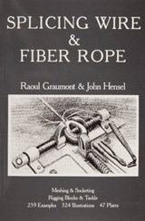 Splicing Wire and Fiber Rope | Raoul Graumont |
