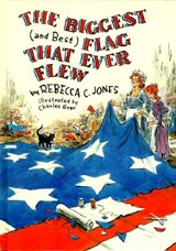 The Biggest (and Best) Flag That Ever Flew | Rebecca C. Jones |