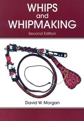 Whips and Whipmaking | David W. Morgan |