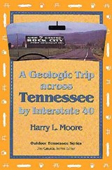 Geologic Trip Across Tennessee | Harry L. Moore |