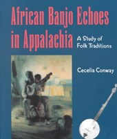 African Banjo Echoes in Appalachia
