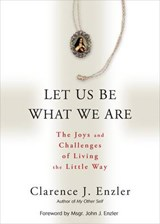 Let Us Be What We Are | Clarence J. Enzler |