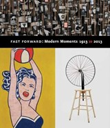 Fast Forward: Modern Moments 1913 >> 2013 | Jodi Hauptman |