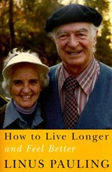 How to Live Longer And Feel Better | Linus Pauling |