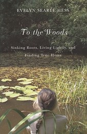 To the Woods | Evelyn Searle Hess |