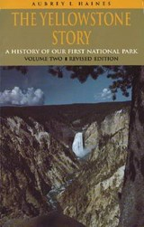 The Yellowstone Story, Revised Edition, Volume II | Aubrey L. Haines |
