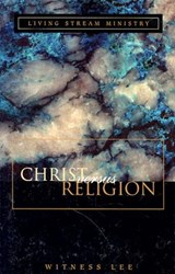 Christ Versus Religion | Witness Lee |