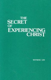 The Secret of Experiencing Christ