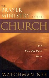 Prayer Ministry of the Church | Watchman Nee |