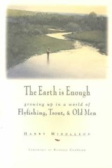 The Earth Is Enough | Harry Middleton |