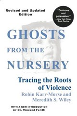 Ghosts from the Nursery | Karr-Morse, Robin ; Wiley, Meredith S. |