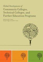 Global Development of Community Colleges, Technical Colleges, and Further Education Programs
