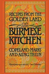 The Burmese Kitchen | Marks, Copeland ; Thein, Aung |