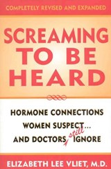 Screaming to Be Heard | Vliet, Elizabeth Lee, M.D. |
